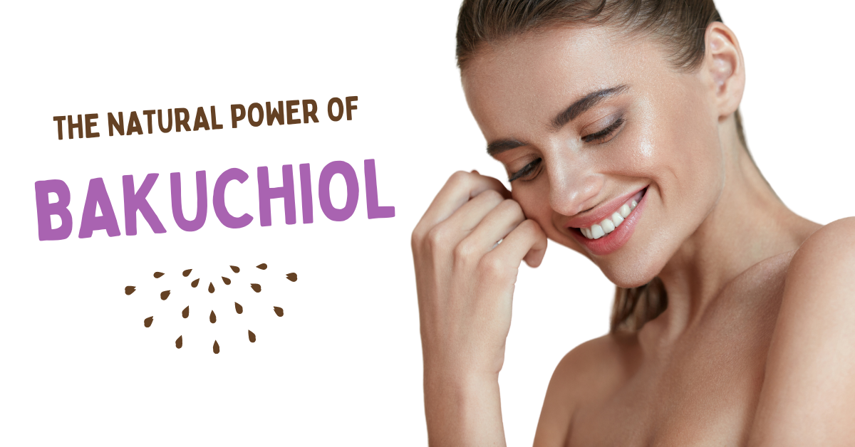 Ingredient Focus: The Natural Power of Bakuchiol